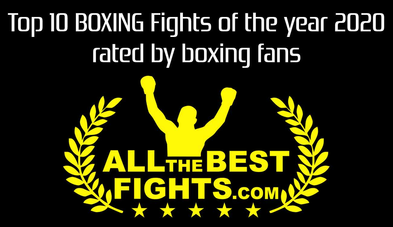 Ranking of the best Boxing Fights of the Year 2020 generated by Boxing fans' votes