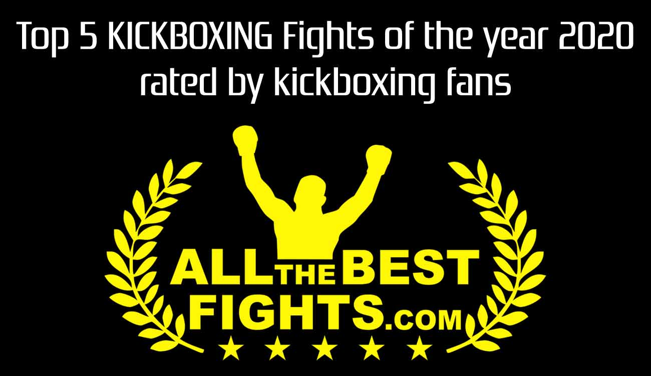 Ranking of the best Kickboxing and Muay Thai Fights of the Year 2020 generated by Kickboxing fans' votes