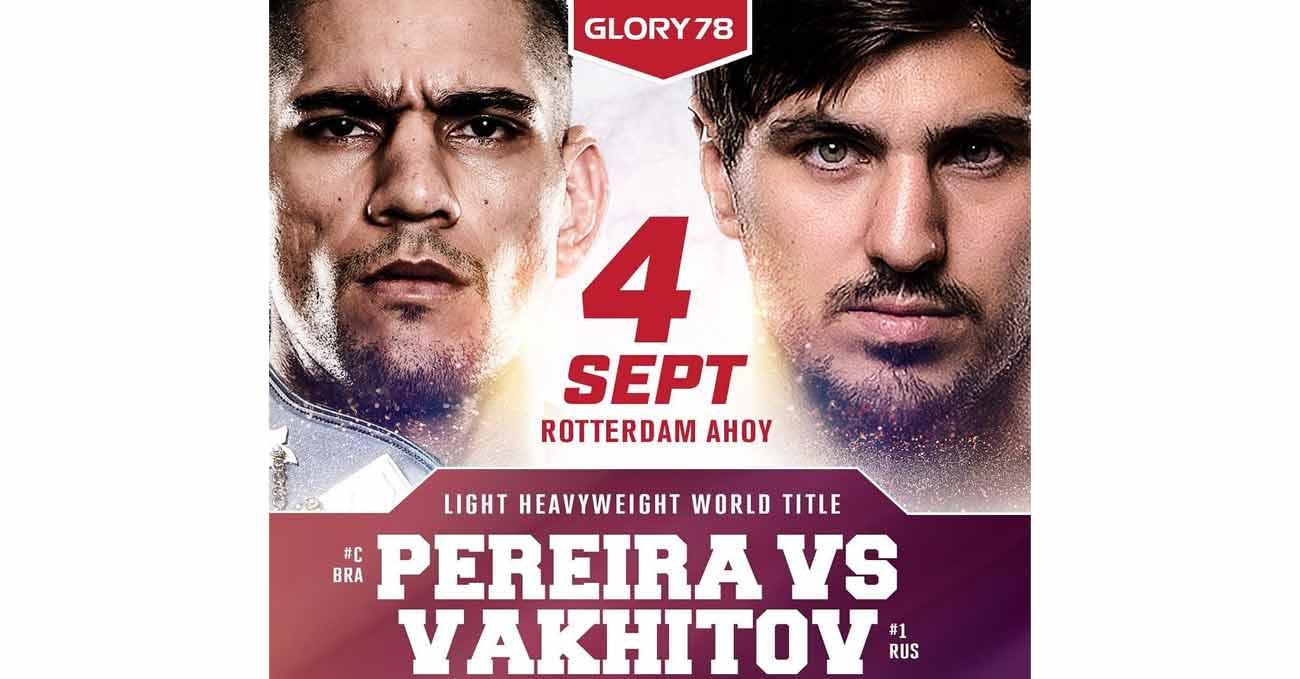 Alex Pereira vs Artem Vakhitov 2 full fight video Glory 78 poster